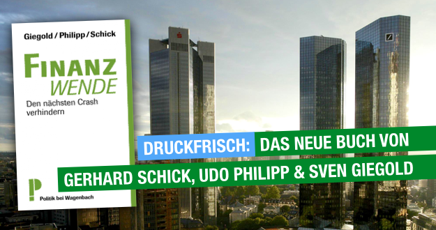 Druckfrisch - das neue Buch von Gerhard Schick MdB, Sven Giegold MdEP, Udo Philipp